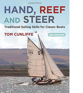 Hand, Reef and Steer: Traditional Sailing for Classic Boats