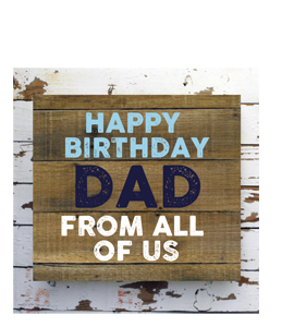 Happy Birthday Dad. From All Of Us. (Greetings Card).