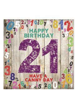 Happy Birthday- 21. Have A Canny Day. (Greetings Card)