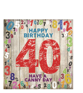 Happy Birthday- 40. Have A Canny Day. (Greetings Card)