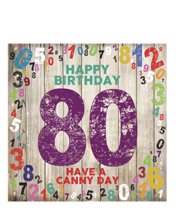 Happy Birthday- 80. Have A Canny Day. (Greetings Cards)