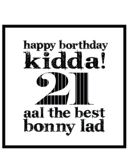 Happy Borthday Kidda ! 21 (Greeting Card)
