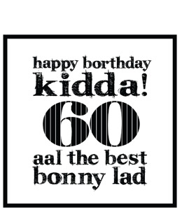 Happy Borthday Kidda ! 60 (Greeting Card)