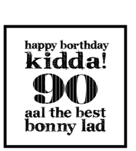 Happy Borthday Kidda ! 90 (Greeting Card)