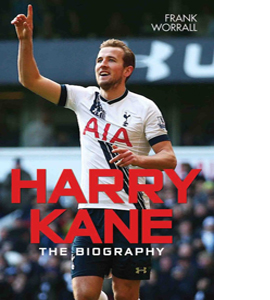 Harry Kane: The Biography