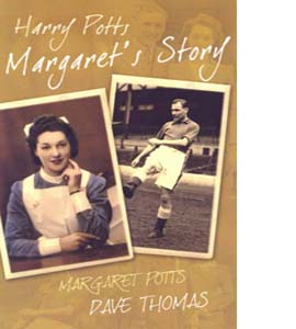 Harry Potts: Margaret's Story (HB)
