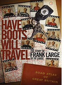 Have Boots Will Travel: The Story of Frank Large (HB)