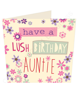 Have a Lush Birthday Auntie Geordie Birthday Card