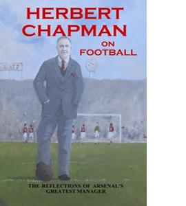 Herbert Chapman on Football