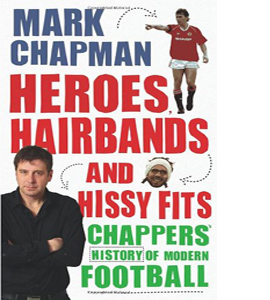 Heroes, Hairbands and Hissy Fits (HB)