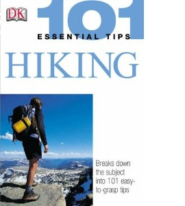 Hiking (101 Essential Tips)