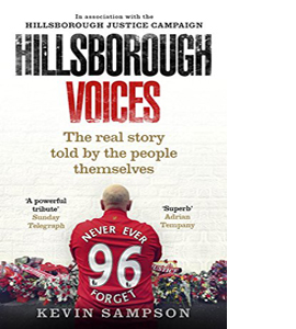Hillsborough Voices The Real Story Told By The People Themselves