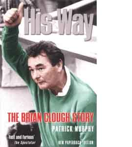 His Way - The Brian Clough Story