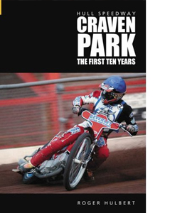 Hull Speedway: Craven Park: The First Ten Years