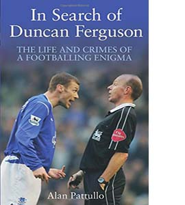 In Search of Duncan Ferguson (HB)