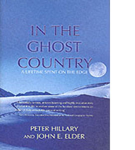In the Ghost Country: A Lifetime Spent on the Edge (HB)