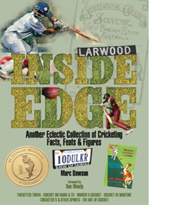 Inside Edge: Another Eclectic Collection of Cricketing Facts Etc