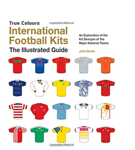 International Football Kits: The Illustrated Guide (HB)