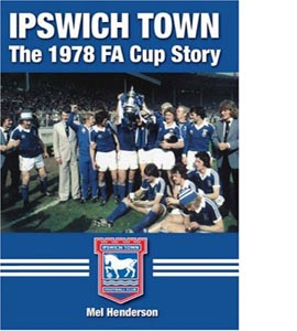 Ipswich Town: The FA Cup Story (HB)