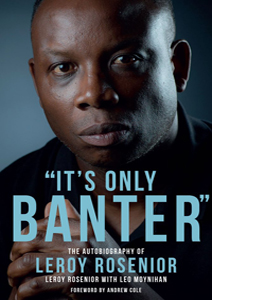 It's Only Banter Leroy Nosenior (HB)
