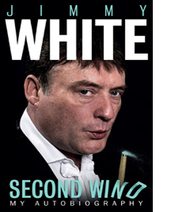 Jimmy White: Second Wind (HB)