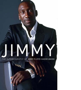 Jimmy - Autoboigraphy Of Jimmy Floyd Hasselbaink
