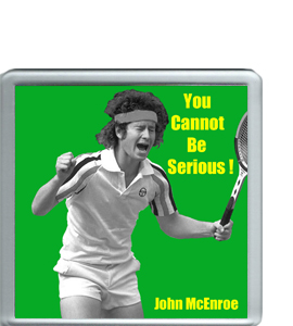 John McEnroe Tennis Legend Quote (Coaster)