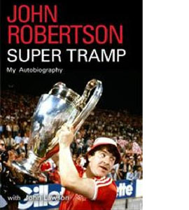 John Robertson Super Tramp - My Autobiography (HB)