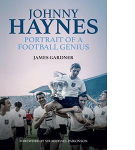 Johnny Haynes: a Portrait of a Football Genius (HB)