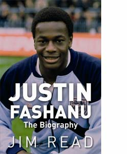 Justin Fashanu the Biography (HB)