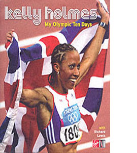 Kelly Holmes: My Olympic Ten Days (HB)