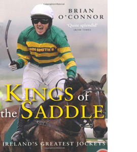 Kings of the Saddle: Ireland's Greatest Jockeys