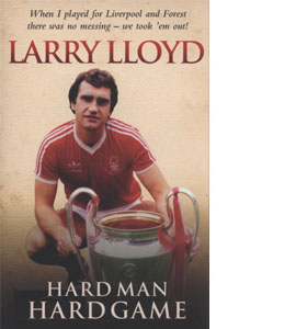 Larry Lloyd - Hard Man Hard Game(HB)