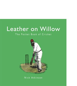 Leather on Willow: The Pocket Book of Cricket (HB)