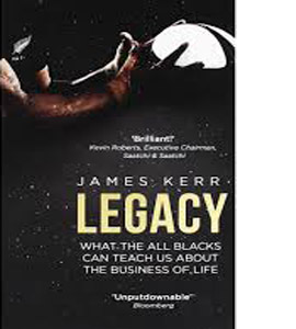 Legacy; What The All Blacks Can Teach Us....