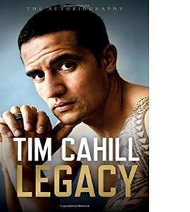 Legacy: The Autobiography of Tim Cahill (HB)