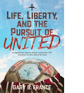 Life, Liberty, and the Pursuit of United