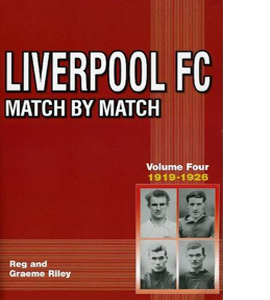 Liverpool FC Match by Match: Vol 4 1919-1926