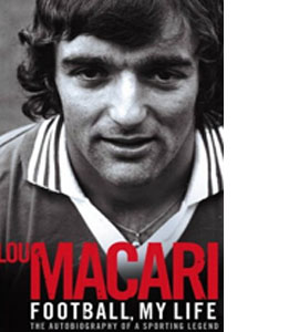 Lou Macari - Football My Life