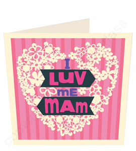 Luv Me Mam Mothers Day Card