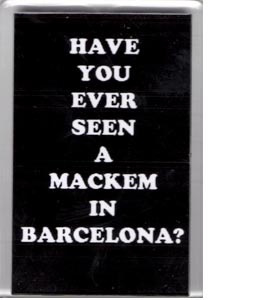 Have You Ever Seen A Mackem In Barcelona (Fridge Magnet)