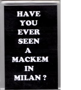 Have You Ever Seen A Mackem In Milan (Fridge Magnet)