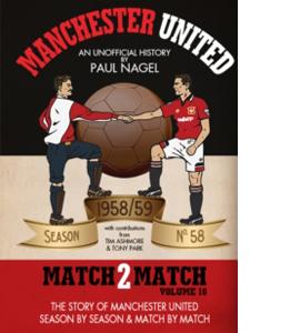 Manchester United. Match 2 Match. Volume 10