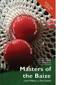 Masters of the Baize: Cue Legends, Bad Boys and Forgotten Men in