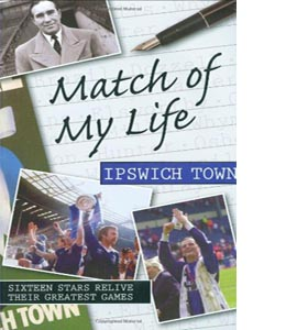 Match of My Life Ipswich Town (HB)