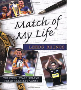 Match of My Life Leeds Rhinos (HB)