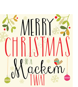 Merry Christmas To A  Mackem Tw*t (Greeting Card)