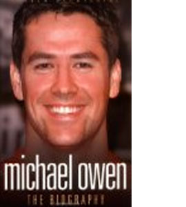 Michael Owen - The Biography (HB)