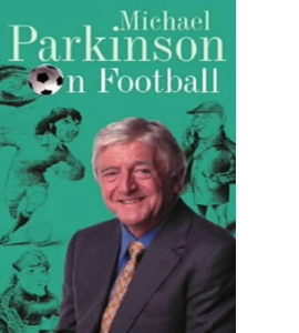 Michael Parkinson on Football