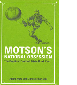 Motson's National Obsession: The Greatest Football Trivia Book E